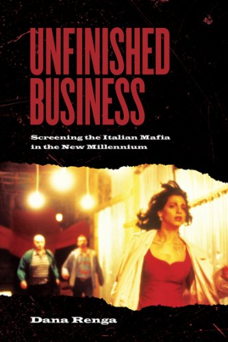 Unfinished Business: Screening the Italian Mafia in the New Millennium (Toronto Italian Studies): ...