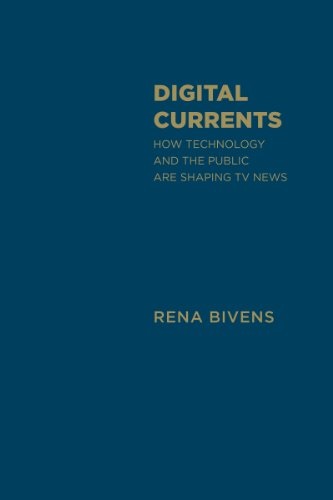 9781442647770: Digital Currents: How Technology and the Public are Shaping TV News