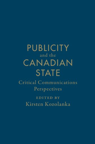 Publicity and the Canadian State: Critical Communications Perspectives (Hardback)