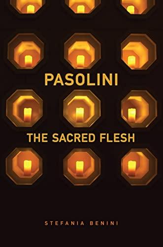 Pasolini: The Sacred Flesh (Toronto Italian Studies): Benini, Stefania