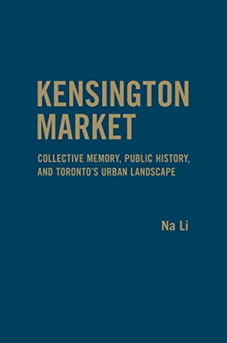 9781442648173: Kensington Market: Collective Memory, Public History, and Toronto's Urban Landscape
