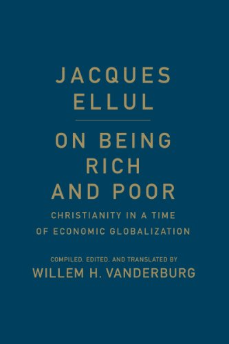 On Being Rich and Poor: Christianity in a Time of Economic Globalization: Vanderburg, Willem H.