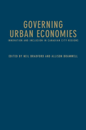 9781442648562: Governing Urban Economies: Innovation and Inclusion in Canadian City Regions (Innovation, Creativity, and Governance in Canadian City-regions)