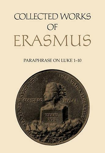 9781442648852: Paraphrase on Luke 1 to 10 (Collected Works of Erasmus)
