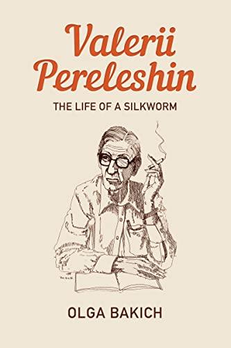 Valerii Pereleshin: The Life of a Silkworm: Bakich, Olga