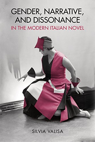 Gender, Narrative, and Dissonance in the Modern Italian Novel (Toronto Italian Studies): Valisa, ...