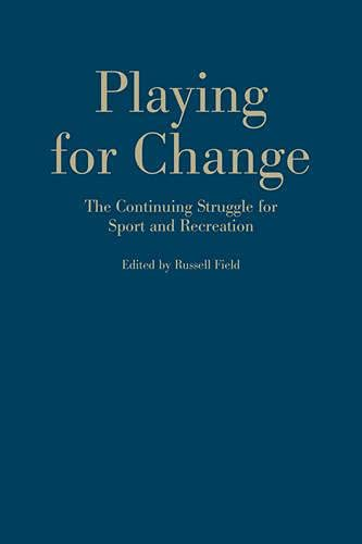 9781442650053: Playing for Change: The Continuing Struggle for Sport and Recreation