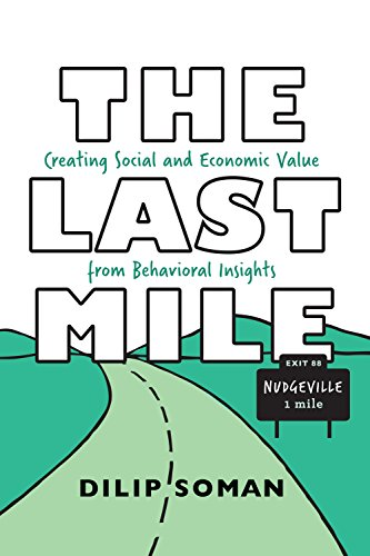 9781442650435: The Last Mile: Creating Social and Economic Value from Behavioral Insights (Rotman-UTP Publishing)