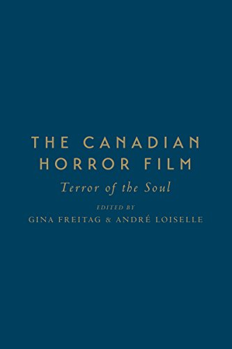 The Canadian Horror Film: Terror of the Soul (Hardback)