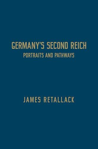 9781442650572: Germany's Second Reich: Portraits and Pathways (German and European Studies)
