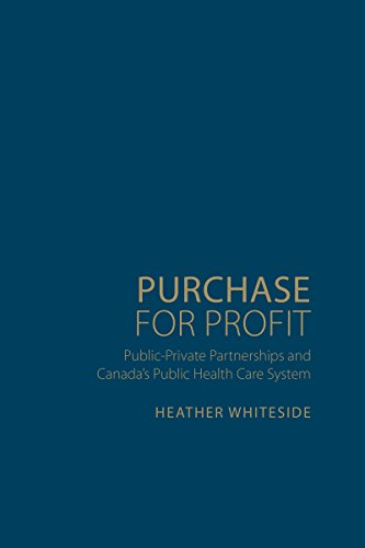 9781442651203: Purchase for Profit: Public-Private Partnerships and Canada's Public Health Care System (Studies in Comparative Political Economy and Public Policy)