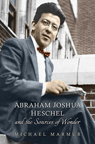 9781442651234: Abraham Joshua Heschel and the Sources of Wonder