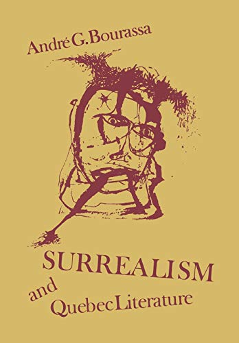 9781442652163: Surrealism and Quebec Literature: History of a Cultural Revolution (Heritage)