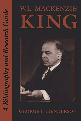 W.L. Mackenzie King: A Bibliography and Research Guide: n/a