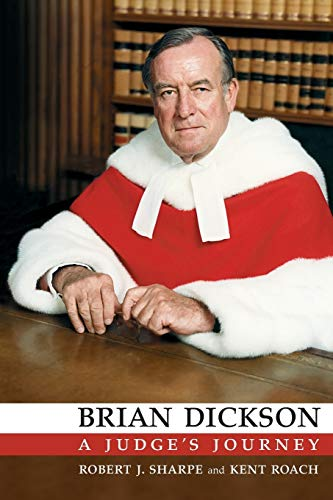 9781442657717: Brian Dickson: A Judge's Journey (Osgoode Society for Canadian Legal History)