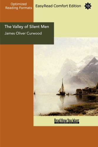 9781442901827: The Valley of Silent Men (EasyRead Comfort Edition): A Story of the Three River Company