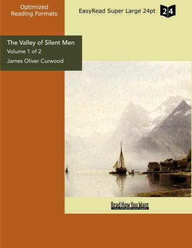 The Valley of Silent Men (9781442901865) by Curwood, James Oliver