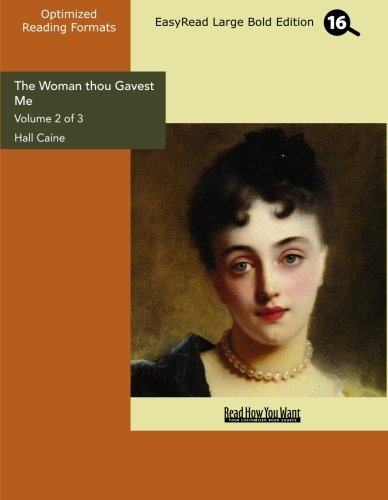 The Woman thou Gavest Me (Volume 2 of 3) (EasyRead Large Bold Edition): Being the Story of Mary ...