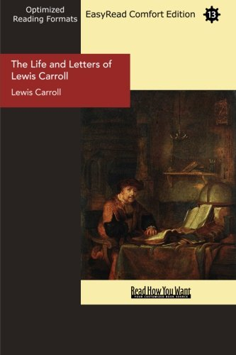 The Life and Letters of Lewis Carroll (EasyRead Comfort Edition) (9781442904705) by Lewis Carroll