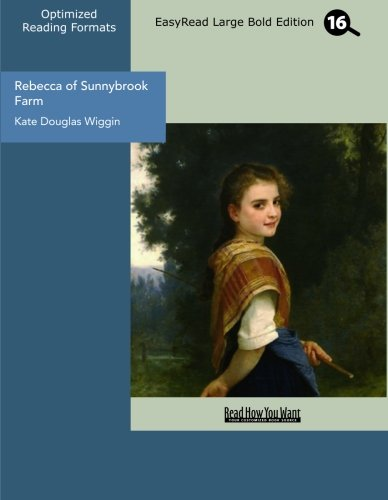 Rebecca of Sunnybrook Farm (EasyRead Large Bold Edition) (9781442905931) by Kate Douglas Wiggin
