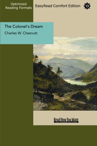 The Colonel's Dream (EasyRead Comfort Edition) (1442909102) by Charles W. Chesnutt