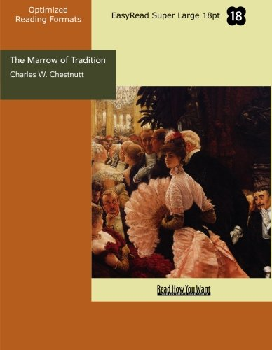 9781442909205: The Marrow of Tradition (EasyRead Super Large 18pt Edition)