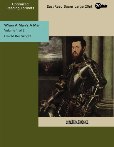 When A Man's A Man (1442912685) by Wright, Harold Bell