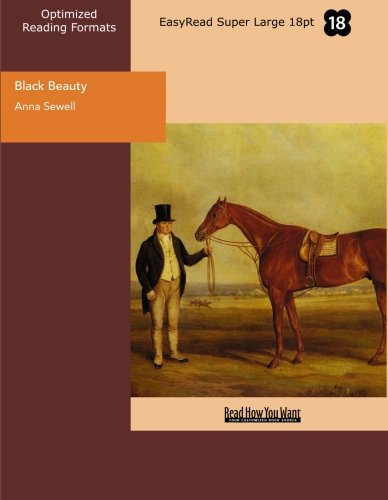 Black Beauty (EasyRead Super Large 18pt Edition): The Autobiography of a Horse (144291372X) by Anna Sewell
