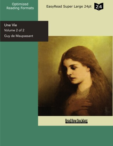 9781442916739: Une Vie (Volume 2 of 2) (EasyRead Super Large 24pt Edition): A Woman's Life (Read How You Want)