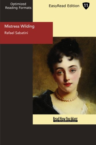 Mistress Wilding (EasyRead Edition) (9781442918191) by Sabatini, Rafael