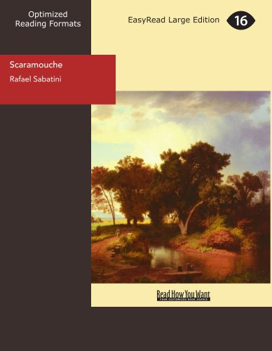 Scaramouche: A Romance of the French Revolution (9781442923843) by Rafael Sabatini