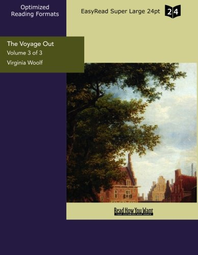 9781442925809: The Voyage Out (Volume 3 of 3) (EasyRead Super Large 24pt Edition)