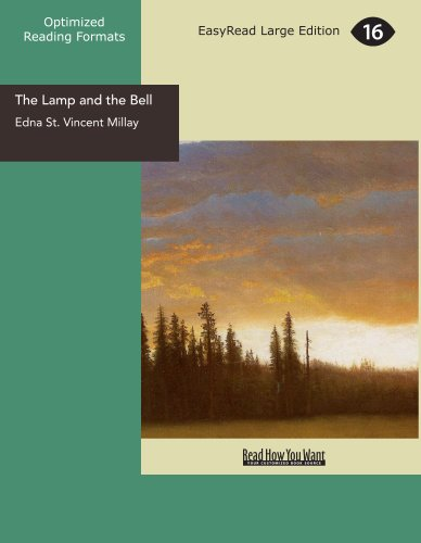 The Lamp and the Bell: A Drama in Five Acts (1442926260) by Edna St. Vincent Millay