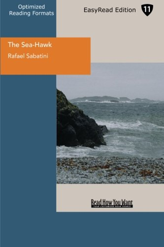 The Sea-Hawk (EasyRead Edition) (1442931027) by Sabatini, Rafael