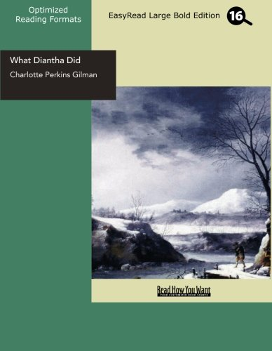 What Diantha Did (EasyRead Large Bold Edition) (9781442931343) by Perkins Gilman, Charlotte