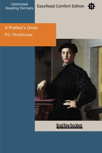 A Prefect's Uncle (EasyRead Comfort Edition) (Readhowyouwant): Wodehouse, P.G.