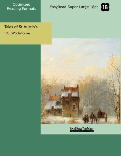 Tales of St Austin's (EasyRead Super Large 18pt Edition) (1442932430) by P.G. Wodehouse