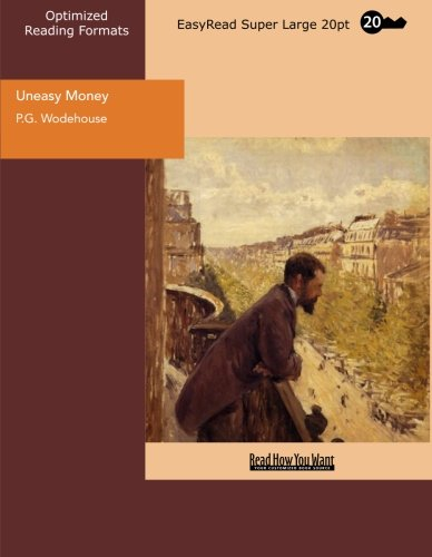 9781442932609: Uneasy Money (EasyRead Super Large 20pt Edition)