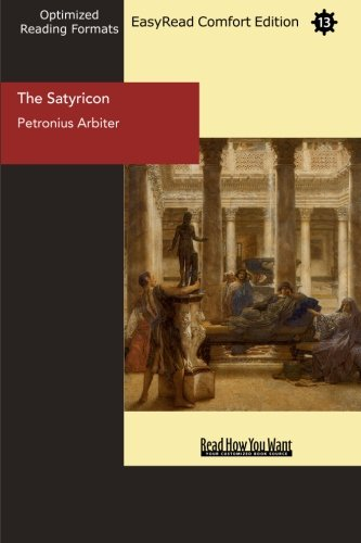 9781442932869: The Satyricon (EasyRead Comfort Edition)