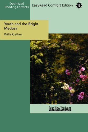 Youth and the Bright Medusa (EasyRead Comfort Edition) (1442933909) by Cather, Willa