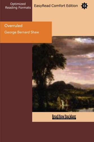 Overruled (EasyRead Comfort Edition) (1442934948) by George Bernard Shaw