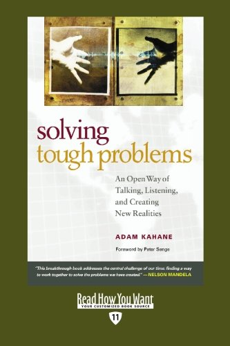 9781442950191: Solving Tough Problems (EasyRead Edition): An Open Way of Talking, Listening, and Creating New Realities