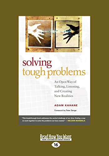 9781442950214: Solving Tough Problems: An Open Way of Talking, Listening, and Creating New Realities