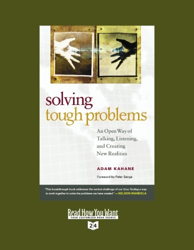9781442950245: Solving Tough Problems (EasyRead Super Large 24pt Edition): An Open Way of Talking, Listening, and Creating New Realities