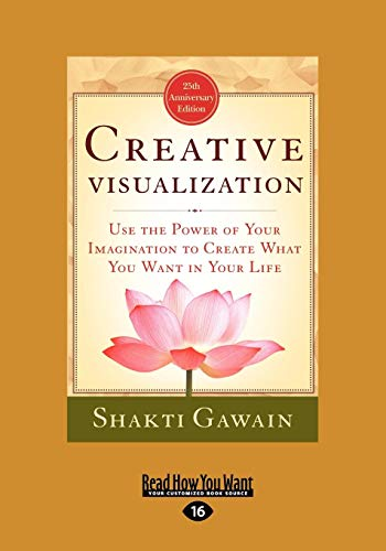 9781442950320: Creative Visualization: Use the Power of Your Imagination to Create What You Want in Your Life (Easyread Large Edition)