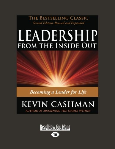 9781442950641: Leadership from the Inside Out: Becoming a Leader for Life (Easyread Large Edition)