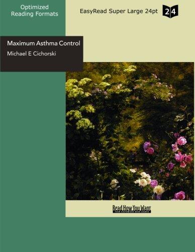9781442951679: Maximum Asthma Control (EasyRead Super Large 24pt Edition): The Revolutionary 3-Step Anti Asthma Program