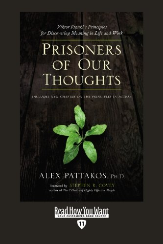 9781442952317: Prisoners of Our Thoughts (EasyRead Edition): Viktor Frankl's Principles For Discovering Meaning in Life and Work