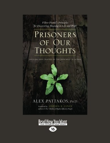 9781442952331: Prisoners of Our Thoughts: Viktor Frankl's Principles For Discovering Meaning in Life and Work (EasyRead Large Edition)