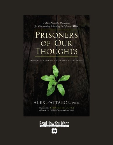 9781442952348: Prisoners of Our Thoughts (EasyRead Super Large 18pt Edition): Viktor Frankl's Principles For Discovering Meaning in Life and Work